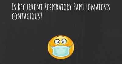 Is Recurrent Respiratory Papillomatosis contagious?