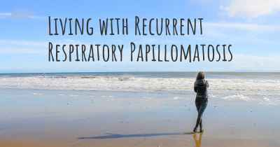 Living with Recurrent Respiratory Papillomatosis