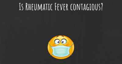 Is Rheumatic Fever contagious?