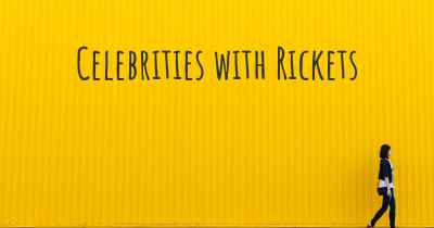 Celebrities with Rickets
