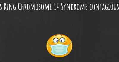 Is Ring Chromosome 14 Syndrome contagious?