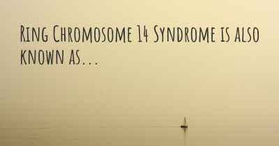 Ring Chromosome 14 Syndrome is also known as...