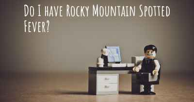 Do I have Rocky Mountain Spotted Fever?
