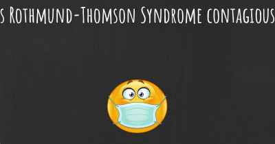 Is Rothmund-Thomson Syndrome contagious?