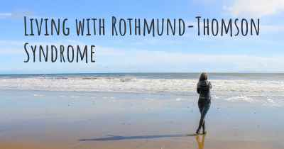 Living with Rothmund-Thomson Syndrome