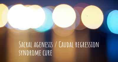 Sacral agenesis / Caudal regression syndrome cure