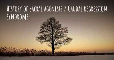 History of Sacral agenesis / Caudal regression syndrome