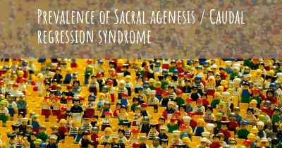 Prevalence of Sacral agenesis / Caudal regression syndrome