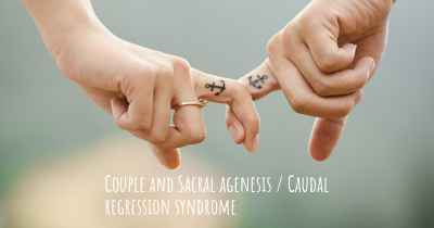 Couple and Sacral agenesis / Caudal regression syndrome