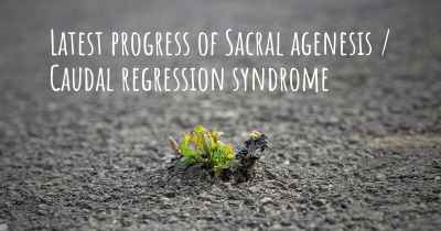 Latest progress of Sacral agenesis / Caudal regression syndrome