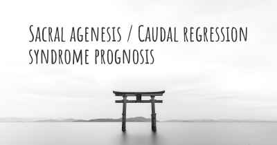 Sacral agenesis / Caudal regression syndrome prognosis