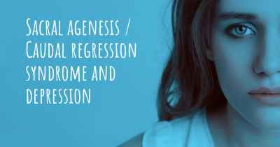 Sacral agenesis / Caudal regression syndrome and depression