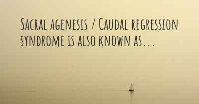 Sacral agenesis / Caudal regression syndrome is also known as...