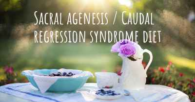 Sacral agenesis / Caudal regression syndrome diet