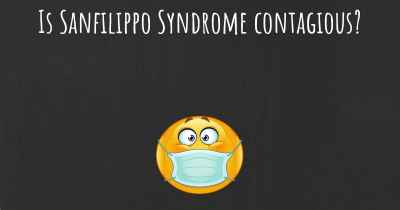 Is Sanfilippo Syndrome contagious?