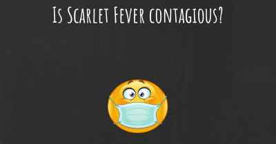 Is Scarlet Fever contagious?