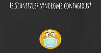 Is Schnitzler syndrome contagious?