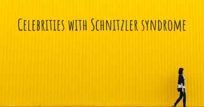Celebrities with Schnitzler syndrome