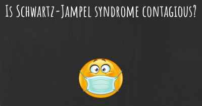 Is Schwartz-Jampel syndrome contagious?