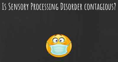 Is Sensory Processing Disorder contagious?