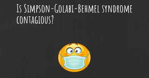 Is Simpson-Golabi-Behmel syndrome contagious?