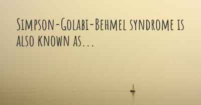 Simpson-Golabi-Behmel syndrome is also known as...