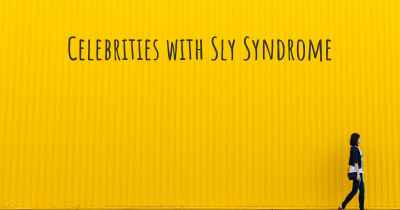 Celebrities with Sly Syndrome