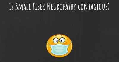 Is Small Fiber Neuropathy contagious?