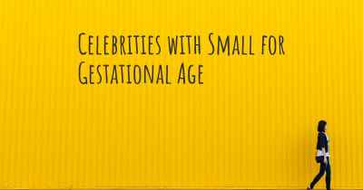 Celebrities with Small for Gestational Age