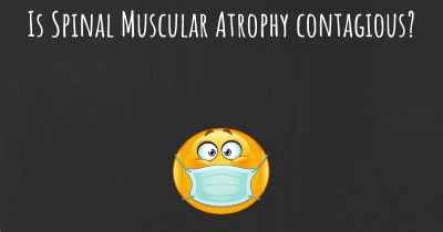 Is Spinal Muscular Atrophy contagious?