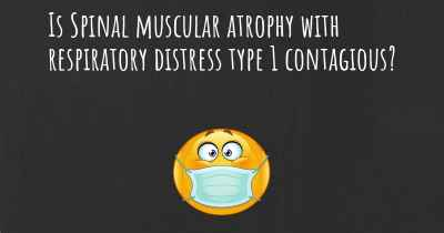 Is Spinal muscular atrophy with respiratory distress type 1 contagious?