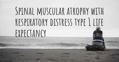Spinal muscular atrophy with respiratory distress type 1 life expectancy