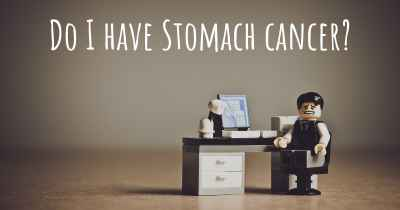 Do I have Stomach cancer?