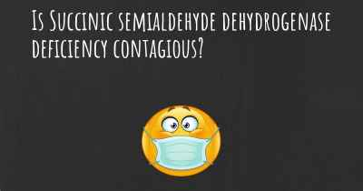 Is Succinic semialdehyde dehydrogenase deficiency contagious?