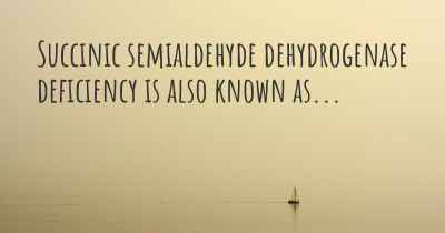 Succinic semialdehyde dehydrogenase deficiency is also known as...