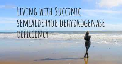 Living with Succinic semialdehyde dehydrogenase deficiency