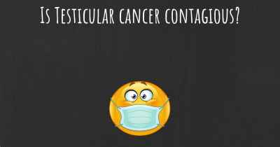 Is Testicular cancer contagious?