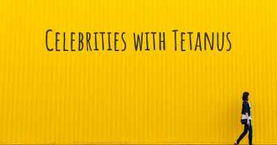 Celebrities with Tetanus