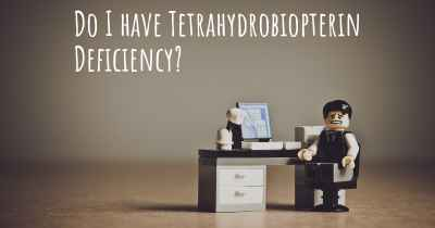 Do I have Tetrahydrobiopterin Deficiency?
