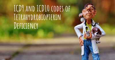 ICD9 and ICD10 codes of Tetrahydrobiopterin Deficiency