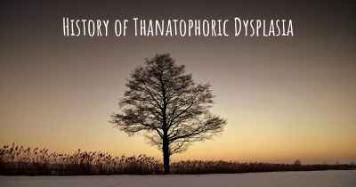 History of Thanatophoric Dysplasia