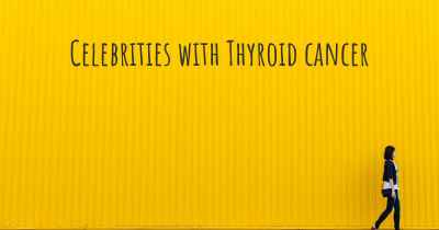Celebrities with Thyroid cancer