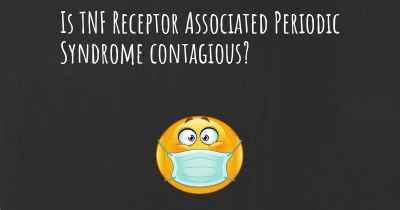 Is TNF Receptor Associated Periodic Syndrome contagious?