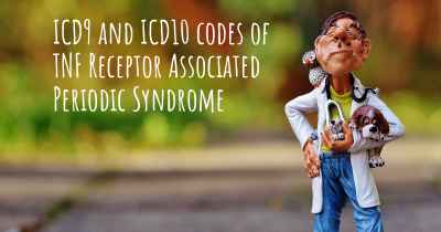 ICD9 and ICD10 codes of TNF Receptor Associated Periodic Syndrome
