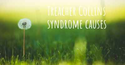 Treacher Collins syndrome causes