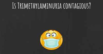 Is Trimethylaminuria contagious?