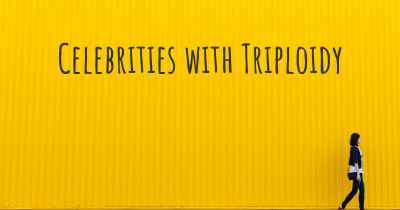 Celebrities with Triploidy