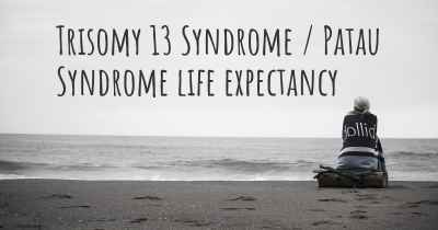 Trisomy 13 Syndrome / Patau Syndrome life expectancy