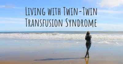 Living with Twin-Twin Transfusion Syndrome