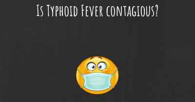 Is Typhoid Fever contagious?